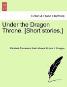 Under the Dragon Throne. [Short Stories.]