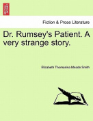 Dr. Rumsey's Patient. a Very Strange Story.