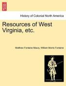 Resources of West Virginia, Etc.