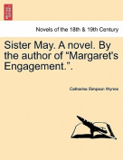 Sister May. a Novel. by the Author of Margaret's Engagement..