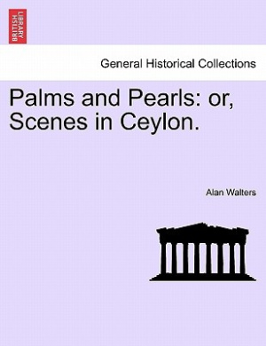Palms and Pearls: Or, Scenes in Ceylon.