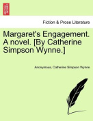 Margaret's Engagement. a Novel. [By Catherine Simpson Wynne.]