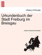 Urkundenbuch Der Stadt Freiburg Im Breisgau. 1 Band, 1 Abtheilung [GER]