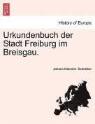 Urkundenbuch Der Stadt Freiburg Im Breisgau. II. Band. I. Ubtheilung. [GER]