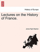 Lectures on the History of France.