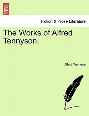 The Works of Alfred Tennyson.