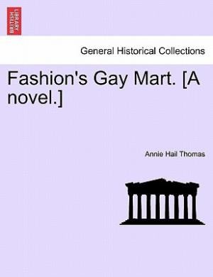 Fashion's Gay Mart. [A Novel.]