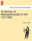 A History of Massachusetts in the Civil War.
