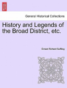 History and Legends of the Broad District, Etc.