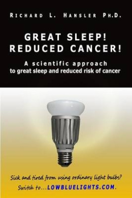 Great Sleep! Reduced Cancer!: A Scientific Approach to Great Sleep and Reduced Cancer Risk