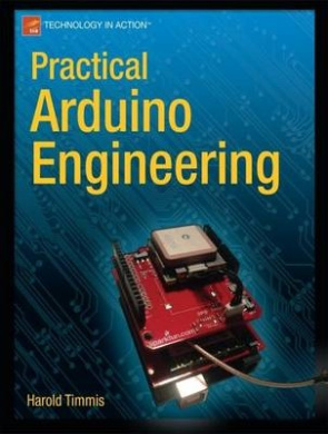 Practical Arduino Engineering: From Requirements to Testing