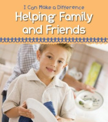 Helping Family and Friends (I Can Make a Difference