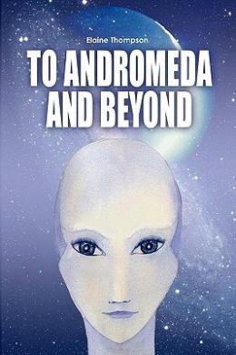 To Andromeda and Beyond