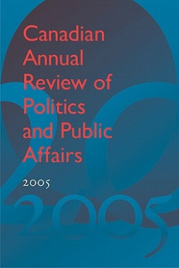 Canadian Annual Review of Politics and Public Affairs, 2005 (Canadian Annual Review of Politics and Public Affairs)