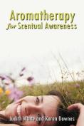 Aromatherapy For Scentual Awareness