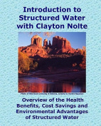 Introduction to Structured Water with Clayton Nolte