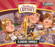 Clanging Cymbals... and the Meaning of God's Love (Adventures in Odyssey  [Audio]