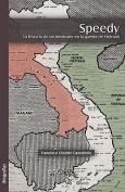 Speedy. La Historia de Un Mexicano En La Guerra de Vietnam [Spanish]