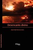 Desencanto Divino [Spanish]