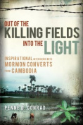 Out of the Killing Fields Into the Light