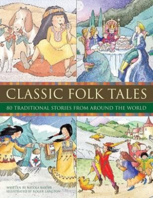Classic Folk Tales: 80 Traditional Storeis from Around the World