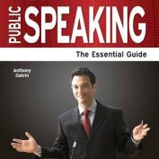 Public Speaking - The Essential Guide