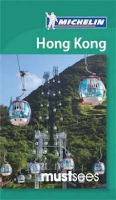 Hong-Kong Must Sees Guide (Michelin Must Sees)