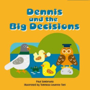 Dennis and the Big Decisions