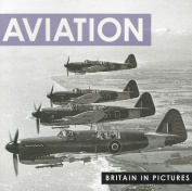 Aviation (Britain in Pictures)