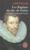 Les Rapines Du Duc de Guise  [FRE]