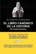El Libro Canonico de la Historia de Confucianismo. Confucio. Traducido, Prologado y Anotado Por Juan Bautista Bergua. [Spanish]