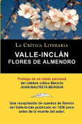 Flores de Almendro, Valle-Inclan. La Critica Literaria. Prologado Por Juan B. Bergua. [Spanish]