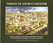 Visions of Ancient Leicester