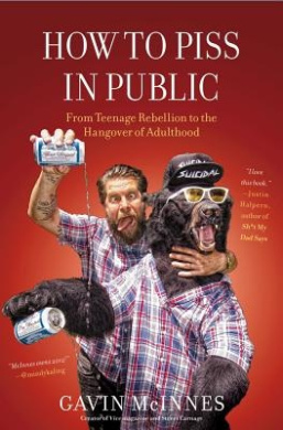 American Book 431046 How to Piss in Public: From Teenage Rebellion to the Hangover of Adulthood