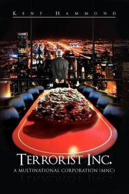 Terrorist Inc.: A Multinational Corporation (Mnc)