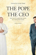 The Pope & the CEO  : John Paul II's Leadership Lessons to a Young Swiss Guard