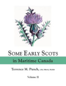 Some Early Scots in Maritime Canada. Volume II