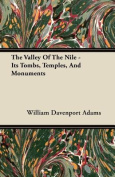 The Valley of the Nile - Its Tombs, Temples, and Monuments
