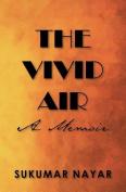The Vivid Air: A Memoir