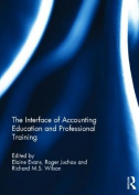 The Interface of Accounting Education and Professional Training (Special issue books from 'Accounting Education