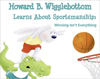 Howard B. Wigglebottom Learns about Sportsmanship (Howard B. Wigglebottom)