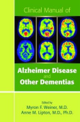 Clinical Manual of Alzheimer Disease and Other Dementias