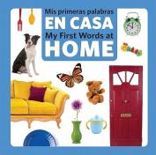 MIS Primeras Palabras En Casa/My First Words at Home [Board book] [MUL]