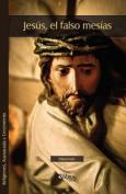 Jesus, El Falso Mesias [Spanish]
