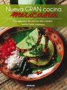 Nueva Gran Cocina Mexicana : New Traditional Mexican Cooking