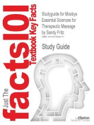 Outlines & Highlights for Mosbys Essential Sciences for Therapeutic Massage by Sandy Fritz, ISBN