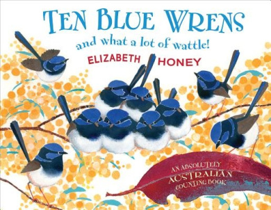 Ten Blue Wrens: And What a Lot of Wattle!