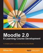 Moodle 2.0 E-Learning Course Development