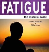 Fatigue: The Essential Guide