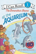 The Berenstain Bears at the Aquarium (I Can Read Books